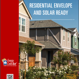 Application Guide: Residential Envelope and Solar Ready 2016 - Energy Code Ace - Utility